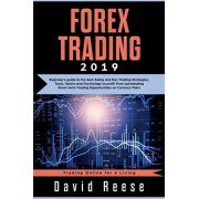 Forex Trading: Beginner's guide to the best Swing and Day Trading Strategies, Tools, Tactics and Psychology to profit from outstandin, Paperback/David Reese