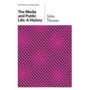 Media and Public Life: A History, Paperback