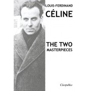Louis-Ferdinand Cline - The two masterpieces: Journey to the end of the night & Death on the Installment Plan, Paperback/Louis-Ferdinand Celine
