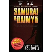 Samurai & Daimyo Japanese Reader: The Easy Way to Read, Listen, and Learn from Japanese History and Stories, Paperback/Clay Boutwell