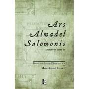 Ars Almadel Salomonis: Lemegeton Livre IV, Paperback/Marc-Andre Ricard
