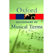 Oxford Dictionary of Musical Terms (Latham Alison (Writer and editor of music reference books))(Paperback) (9780198606987)