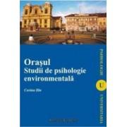 Orasul. Studii de psihologie environmentala - Corina Ilin