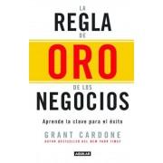 La Regla de Oro de Los Negocios - Aprende La Clave del Axito / The 10x Rule: The Only Difference Between Success and Failure, Paperback