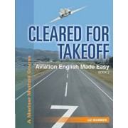 Cleared for Takeoff Aviation English Made Easy: Book 2, Paperback/Liz Mariner