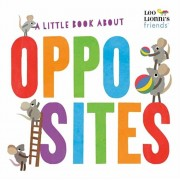 A Little Book about Opposites, Hardcover/Leo Lionni