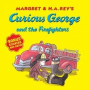 Curious George and the Firefighters (with Bonus Stickers and Audio), Paperback/H. A. Rey