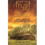 Those Who Trust the Lord Shall Not Be Disappointed, Paperback