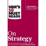 HBRs 10 Must Reads on Strategy