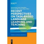 Recent Perspectives on Task-Based Language Learning and Teaching, Paperback/Mohammad Ahmadian