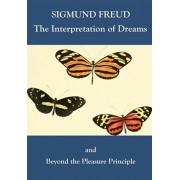 The Interpretation of Dreams and Beyond the Pleasure Principle, Paperback/Sigmund Freud