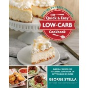 Quick & Easy Low-Carb Cookbook: Everyday Recipes for Ketogenic, Low-Sugar, or Cutting Back on Carbs, Paperback