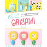 Hello Origami: 30 Fun and Easy Origami Designs for Secret Notes and Special Messages, Paperback