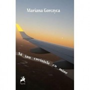 Sa iau cuvintele cu mine. 7 povesti, 7 zile, 7 locuri/Mariana Gorczyca