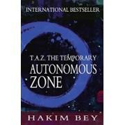 T.A.Z.: The Temporary Autonomous Zone, Paperback/Hakim Bey