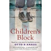 Children's Block. Based on a true story by an Auschwitz survivor, Paperback/Otto B Kraus