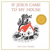 If Jesus Came to My House, Paperback
