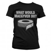What Would MacGyver Do Girly Tee