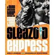 Sleazoid Express: A Mind-Twisted Tour Though the Grindhouse Cinema of Times Square