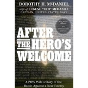 After the Hero's Welcome - A POW Wife's Story of the Battle Against a New Enemy (McDaniel Dorothy H.)(Paperback / softback) (9781936488483)