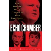 Echo Chamber: Rush Limbaugh and the Conservative Media Establishment, Paperback/Kathleen Hall Jamieson