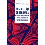 Posibilitati de imbinare a metodelor didactice moderne cu cele traditionale in lectiile de matematica