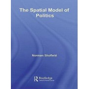 The Spatial Model of Politics by Norman Schofield & Itai Sened