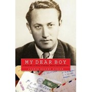 My Dear Boy: A World War II Story of Escape, Exile, and Revelation, Hardcover/Joanie Holzer Schirm