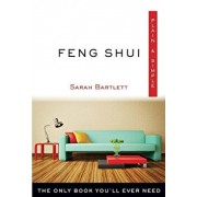 Feng Shui Plain & Simple: The Only Book You'll Ever Need, Paperback/Sarah Bartlett