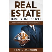 Real Estate Investing 2020: Beginner's Guide. Best and Advanced Strategies to Earn 1 Million a Year with Step by Step process, Learn Right Mindset, Paperback/Henry Jackson