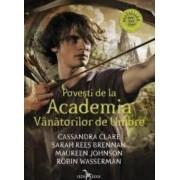 Povesti de la Academia Vanatorilor de Umbre - Cassandra Clare