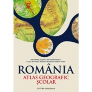 Romania. Atlas Geografic Scolar - Ionut Savulescu Ana-Maria Marin Marina-Ramona Rujoiu-Mare Cezar-Iulian Buterez