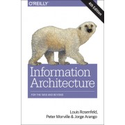 Information Architecture for the World Wide Web: Designing for the Web and Beyond