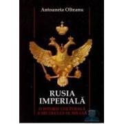 Rusia Imperiala - Antoaneta Olteanu