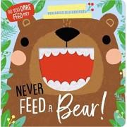 Never Feed a Bear!, Hardcover/Make Believe Ideas Ltd