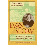 Eva's Story: A Survivor's Tale by the Stepsister of Anne Frank, Paperback