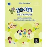 Zoom sur la Roumanie. Limba franceza. Caiet de activitati pentru clasa a II-a/***