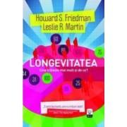 Longevitatea. Cine traieste mai mult si de ce - Howard S. Friedman Leslie R. Martin