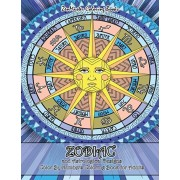 Zodiac and Astrological Designs Color By Numbers Coloring Book for Adults: An Adult Color By Number Book of Zodiac Designs and Astrology for Stress Re, Paperback/Zenmaster Coloring Books
