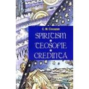 Spiritism -Teosofie- Credinta - C. M. Ciocazan