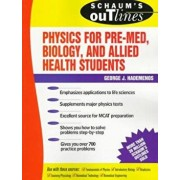 Schaum's Outline of Physics for Pre-Med, Biology, and Allied Health Students, Paperback/George J. Hademenos