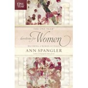 The One Year Devotions for Women: Becoming a Woman at Peace, Paperback/Ann Spangler