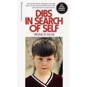 Dibs in Search of Self: The Renowned, Deeply Moving Story of an Emotionally Lost Child Who Found His Way Back, Paperback/Virginia M. Axline
