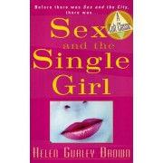Sex and the Single Girl: Before There Was Sex in the City, There Was, Paperback