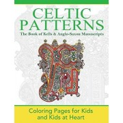 The Book of Kells & Anglo-Saxon Manuscripts: Coloring Pages for Kids and Kids at Heart, Paperback/Hands-On Art History