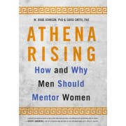 Athena Rising: How and Why Men Should Mentor Women, Hardcover