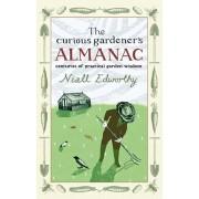 Curious Gardener's Almanac. Centuries Of Practical Garden Wisdom, Hardback/Niall Edworthy