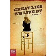 Great Lies We Live by, Paperback/Stephanie Burns