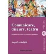 Comunicare Discurs Teatru - Angelica Hobjila