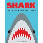 Shark Coloring and Activity Book: Mazes, Coloring, Dot to Dot, Word Search, and More!, Kids 4-8, 8-12, Paperback/Blue Wave Press